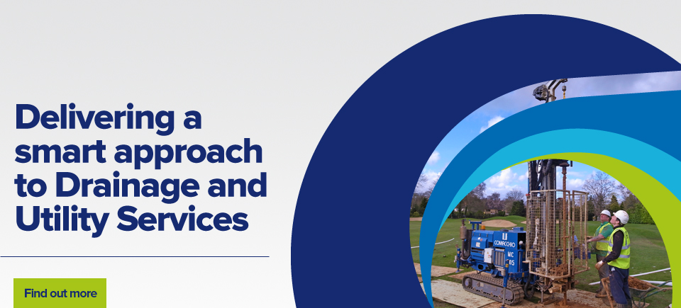 Delivering a smart approach to Drainage and Utility Services